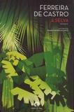 José-Maria Ferreira de Castro - A selva - Antecedido de pequena historia de a selva.