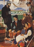 José-Maria Ferreira de Castro - Emigrantes.