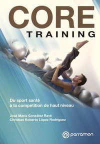 José Maria Gonzalez Ravé et Christian Roberto Lopez Rodriguez - Core training - Du sport santé à la compétition de haut niveau.