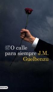 José María Guelbenzu - O calle para siempre.