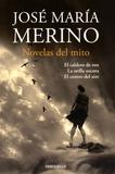 José María Merino - Novelas del Mito - El caldero de oro ; La orilla oscura ; El centro del aire.