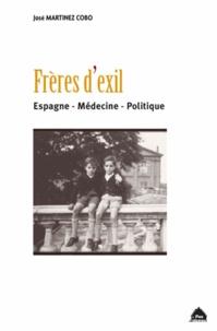 José Martinez Cobo - Frères d'exil - Espagne, Médecine, Politique.
