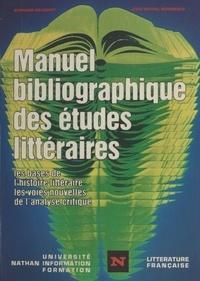 José-Michel Moureaux et Bernard Beugnot - Manuel bibliographique des études littéraires - Les bases de l'histoire littéraire, les voies nouvelles de l'analyse critique.