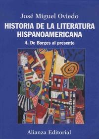 José Miguel Oviedo - Historia de la literatura hispanoamericana - Volume 4, De Borges al presente.