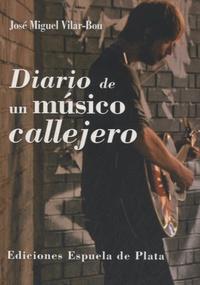 José Miguel Vilar-Bou - Diario de un musico callejero.