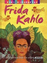 José Moran et Acacio Puig - Frida Kahlo - El dolor convertido en arte.