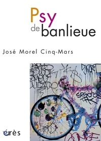 José Morel Cinq-Mars - Psy de banlieue.