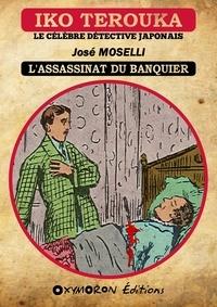 José Moselli - Iko Terouka - L'assassinat du banquier.