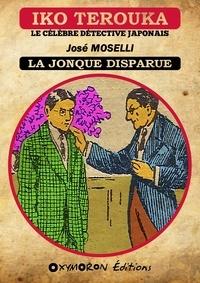 José Moselli - Iko Terouka - La jonque disparue.