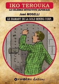 José Moselli - Iko Terouka - Le diamant de la Gold Mining Corp..