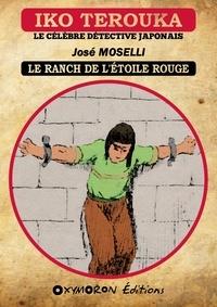 José Moselli - Iko Terouka - Le ranch de l'Étoile Rouge.
