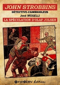 José Moselli - John Strobbins T12 - La spéculation d'Olaf Jolsen.