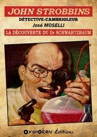 José Moselli - John Strobbins T9 - La découverte du Dr Schwarzbaum.