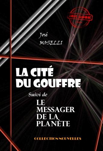 José Moselli - La cité du gouffre (suivie de Le Messager de la Planète) - édition intégrale.