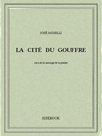 José Moselli - La cité du gouffre.