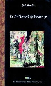 José Moselli et  Editions de l'Oeil du Sphinx - Le Sultanat de Kazongo.