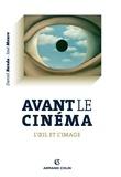 José Moure et Daniel Banda - Avant le cinéma - L'oeil et l'image.