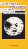 José Moure et Daniel Banda - Le cinéma : naissance d'un art - Premiers écrits (1895-1920).