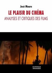José Moure - Le plaisir du cinéma - Analyses et critiques de films.
