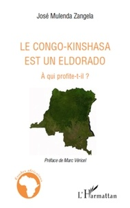 José Mulenda Zangela - Le Congo-Kinshasa est un Eldorado - A qui profite-t-il ?.