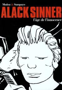 José Muñoz et Carlos Sampayo - Alack Sinner l'Intégrale Tome 1 : L'âge de l'innocence.