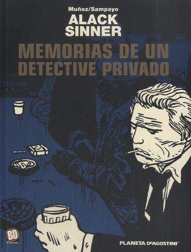 José Muñoz et Carlos Sampayo - Alack Sinner - Volumen 1 : Memorias de un detective privado.