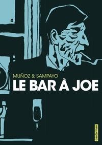 José Muñoz et Carlos Sampayo - Le bar à Joe.