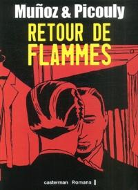 José Muñoz et Daniel Picouly - Retour de flammes.