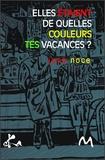 José Noce - Elles étaient de quelles couleurs tes vacances ?.
