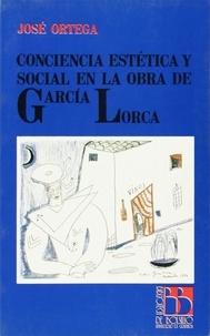 José Ortega - Conciencia estetica y social en la obra de Garcia Lorca.