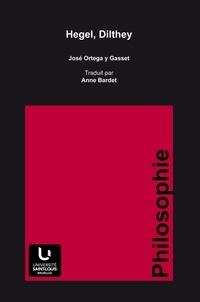 José Ortega y Gasset - Hegel, Dilthey.