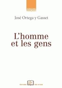 José Ortega y Gasset - L'homme et les gens.