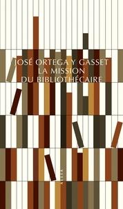 José Ortega y Gasset - La mission du bibliothécaire.