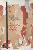 José Ortega y Gasset - La rebelion de las masas.