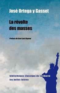 José Ortega y Gasset - La révolte des masses.