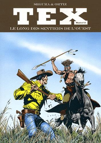 José Ortiz et Antonio Segura - Tex Maxi Tome 13 : Le long des sentiers de l'Ouest.