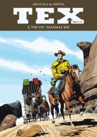 José Ortiz et Antonio Segura - Tex Maxi Tome 15 : L'or du massacre.