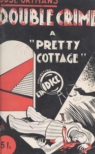 José Ortmans - Double crime à Pretty-Cottage.