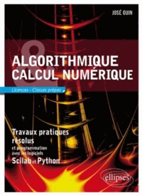 José Ouin - Algorithmique et calcul numérique travaux pratiques résolus et programmation Scilab et Python - Licence - classes prépas.