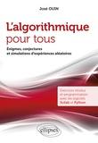 José Ouin - L'algorithmique pour tous - Enigmes, conjectures et simulations d'expériences aléatoires. Exercices résolus et programmation avec les logiciels Scilab et Python.