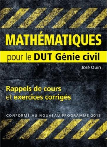 José Ouin - Mathématiques - Rappels de cours & exercices corrigés pour le DUT Génie civil.