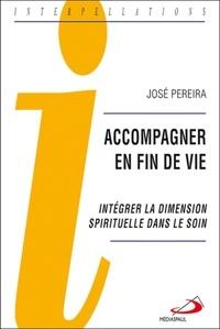 José Pereira - Accompagner en fin de vie - Intégrer la dimension spirituelle dans le soin.