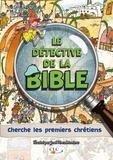 José Pérez Montero et Vanessa Carroll - Le détective de la Bible cherche les premiers chrétiens.