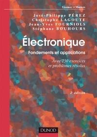 José-Philippe Pérez et Christophe Lagoute - Electronique - Fondements et applications, Avec 250 exercices et problèmes résolus.