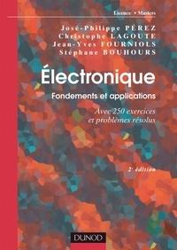 José-Philippe Pérez et Christophe Lagoute - Électronique. Fondements et applications - 2e éd. - Avec 250 exercices et problèmes résolus.
