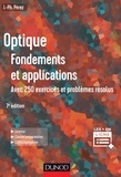 José-Philippe Pérez - Optique : fondements et applications - Avec 250 exercices et problèmes résolus.
