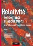 José-Philippe Pérez - Relativité - Fondements et applications, avec 150 exercices et problèmes résolus.