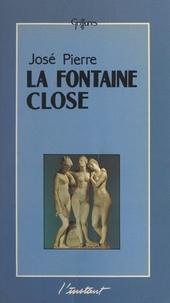 José Pierre - La fontaine close : les livres secrets d'une secte gnostique inconnue.