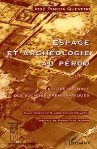 José Pineda Quevedo - Espace et archéologie au Pérou - Lecture spatiale des sociétés préhispaniques.