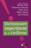 José Polard et Michel Billé - Dictionnaire impertinent de la vieillesse.